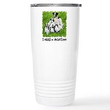 I NEED A VACATION!! Travel Mug