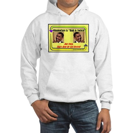 """Obamacare Bait & Switch"" Hooded Sweatshirt"