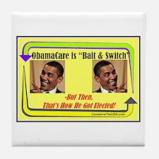 """Obamacare Bait & Switch"" Tile Coaster"