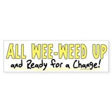 All Wee-Weed Up Bumper Bumper Sticker