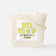 All Wee-Weed Up Tote Bag