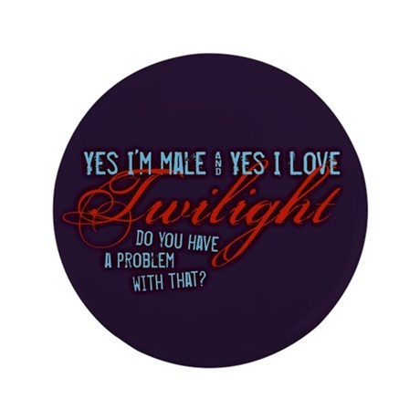 """Male Who Loves Twilight 3.5"""" Button"""