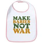 Make Babies Not War Bib