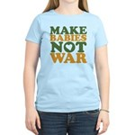Make Babies Not War Women's Light T-Shirt
