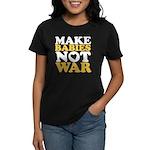 Make Babies Not War Women's Dark T-Shirt