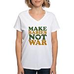 Make Babies Not War Women's V-Neck T-Shirt