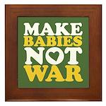 Make Babies Not War Framed Tile
