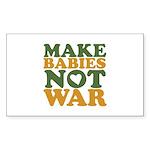 Make Babies Not War Rectangle Sticker