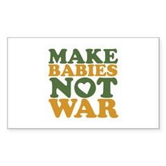Make Babies Not War Rectangle Sticker 10 pk)