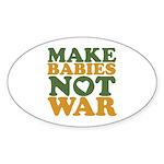 Make Babies Not War Oval Sticker (10 pk)