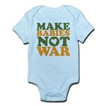 Make Babies Not War Infant Bodysuit