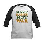 Make Babies Not War Kids Baseball Jersey