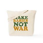 Make Babies Not War Tote Bag