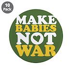 """Make Babies Not War 3.5"""" Button (10 pack)"""