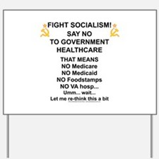 Socialism? Ok, I'll suffer. Yard Sign
