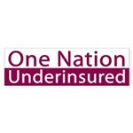 One Nation Underinsured Bumper Sticker