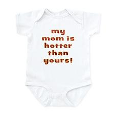My Mom Is Hotter - Infant Bodysuit