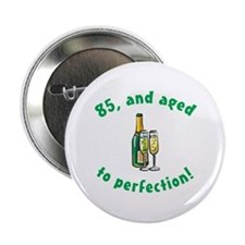 "85, Aged To Perfection 2.25"" Button"