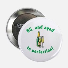 """85, Aged To Perfection 2.25"""" Button"""