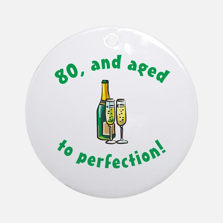 80, Aged To Perfection Ornament (Round)