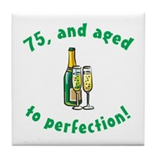 75, Aged To Perfection Tile Coaster