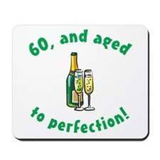 60, Aged To Perfection Mousepad