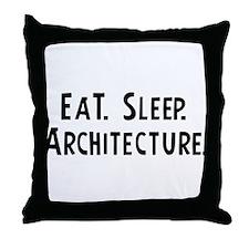 Eat, Sleep, Architecture Throw Pillow