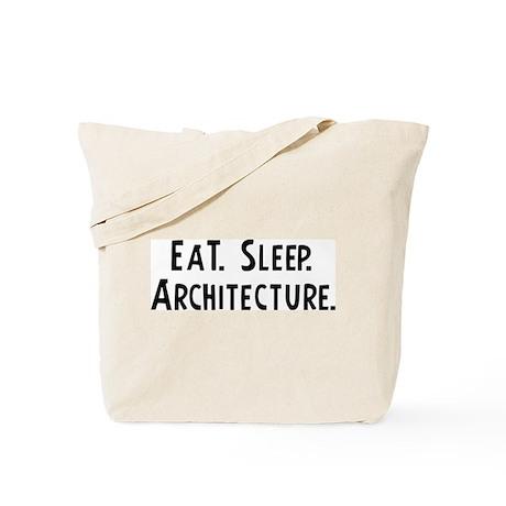 Eat, Sleep, Architecture Tote Bag