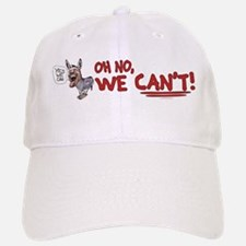 No We Can't Baseball Baseball Cap
