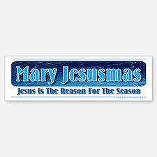 Mary Jesusmas Bumper Bumper Bumper Sticker