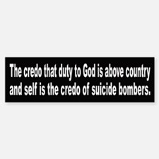 The credo of suicide bombers.