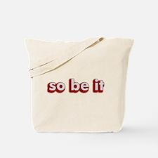 so be it Tote Bag