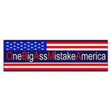OneBigAssMistakeAmerica Bumper Bumper Sticker