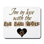 In love with big bad wolf Mousepad