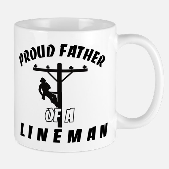 proud father of a lineman Mugs