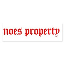 noes property Bumper Bumper Sticker