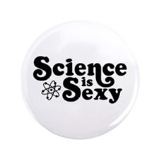 """Science is Sexy 3.5"""" Button"""