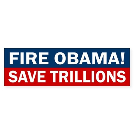 Fire Obama, Save Trillions