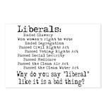 Why do you say liberal like i Postcards (Package o