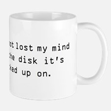 I have not lost my mind Mug