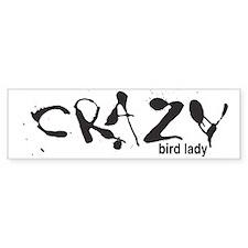 Crazy Bird Lady Bumper Bumper Sticker