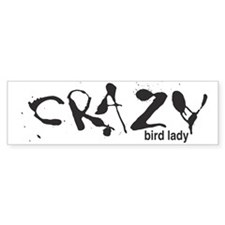 Crazy Bird Lady Bumper Car Sticker