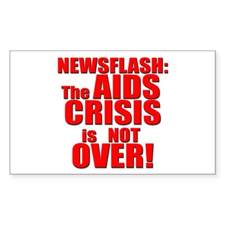 AIDS Crisis not Over Sticker