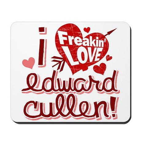 I Freakin LOVE Edward Cullen Mousepad