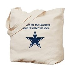 I'll Cheer for the Cowboys Be Tote Bag
