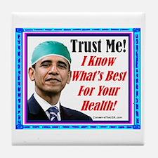 """""""Trust Dr. Obama!"""" Tile Coaster"""