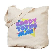 Grody to the Max Tote Bag