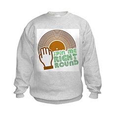 Spin Me Right Round Sweatshirt