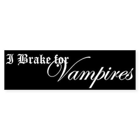 I Brake for Vampires Bumper Sticker