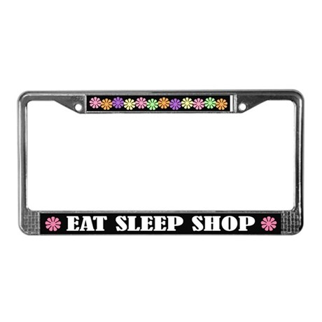 Eat Sleep Shop License Plate Frame